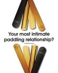Your most intimate paddling relationship?